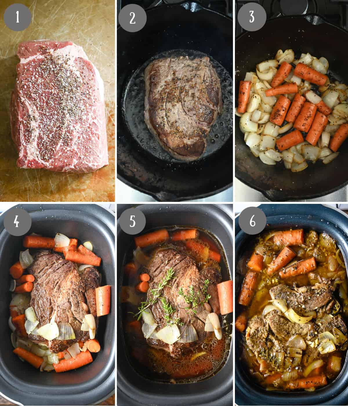 Six proces photos. First one, a raw chuck roast with salt and pepper. Secone one, roast being seared in a hot skillet. Third one, carrots and onions being browned in a hot skillet. Fourth one, browned roast and veggies placed in the slow cooker. Fifth one, beef broth poured on top. Sixth one, pot roast all done cookling in the slow cooker.