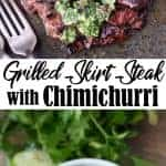Grilled skirt steak and chimichurri