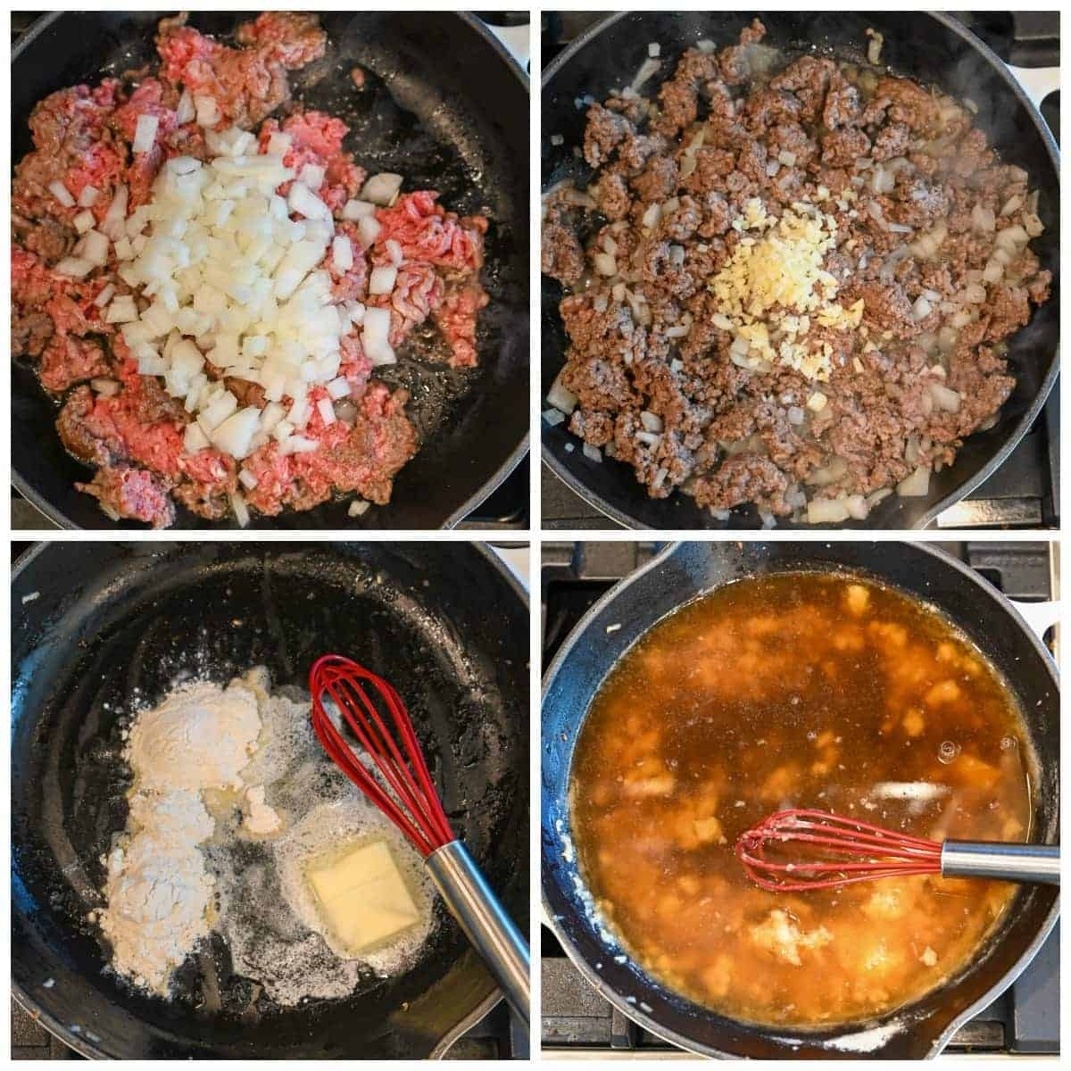 Four process photos. First one, raw ground beef placed in a hot cast iron skillet with raw diced onions. Second one,cooked ground beef with garlic. Third one, beef removed and butter and flour being whisked together. Fourth one, beef stock being whisked in.