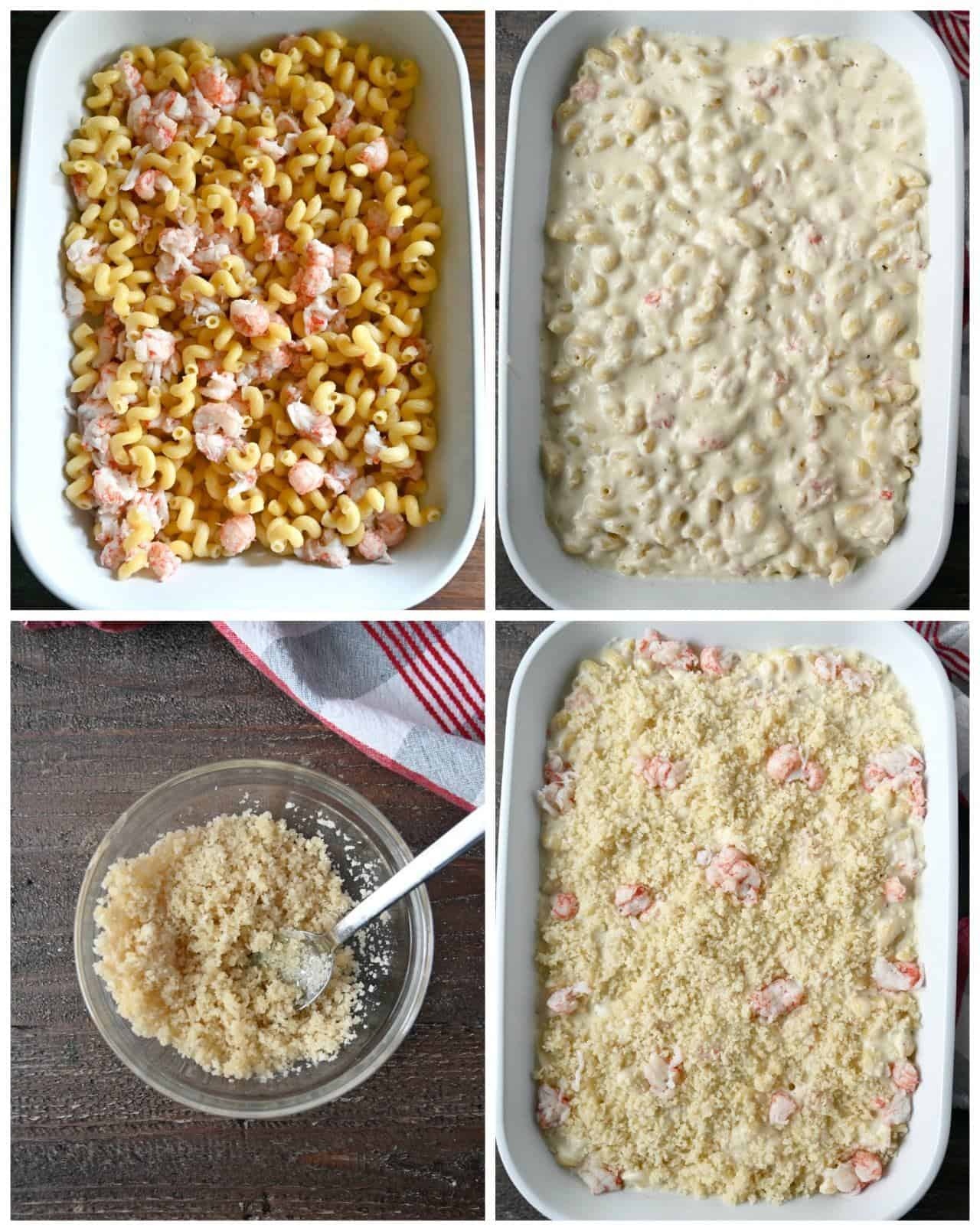 cooked pasts and lobster meat placed in a white baking dish. Second one, cheese sauce added on top. Third one, bread crumb mixture mixed together in a small bowl. Fourth one, bread crumb mixture sprinkled on top.